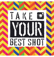 take best shot colorful chevron vector image