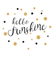 Hello Sunshine - background with gold polka dots vector image