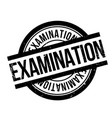 examination rubber stamp vector image