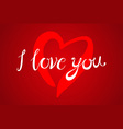 Love You Valentines Day Greeting card vector image