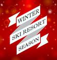 Winter ski resort season on red background vector image