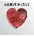 Believe in love vector image vector image