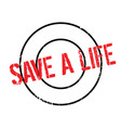 save a life rubber stamp vector image