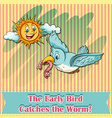 The early bird catches the worm vector image
