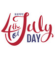 happy 4th of july day handwritten text for vector image