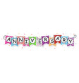 anniversary with colorful bunting flags vector image