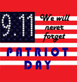 patriot day september 11 we will never forget vector image