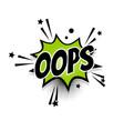 comic text oops speech bubble pop art vector image