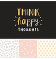 Think happy thoughts seamless patterns collection vector image