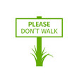Green park sign please dont walk vector image