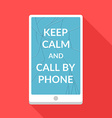 Keep calm and call by phone vector image