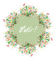Hello floral background for spring or summer card vector image