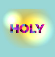 holy theme word art vector image
