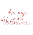 Be My Valentine - calligraphy vector image