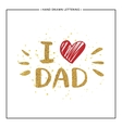 I love Dad text with red heart - gold glitter vector image vector image