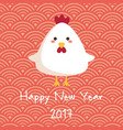 chinese new year 2017 cute chicken rooster red vector image