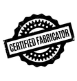 Certified Fabricator rubber stamp vector image