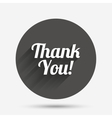 Thank you sign icon Customer service symbol vector image