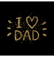 I love dad golden text - gold glitter lettering vector image
