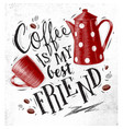 poster coffee friend vector image