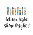 let the light shine bright hanukkah greeting card vector image
