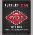 Texas holdem poker tournament poster vector image