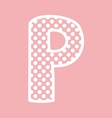 P alphabet letter with white polka dots on pink vector image