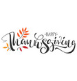 happy thanksgiving calligraphy text for greeting vector image