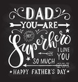Dad you are my Superhero I love you for postcard vector image