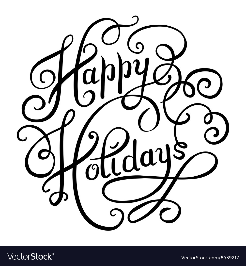 Calligraphic happy holidays hand writing vector