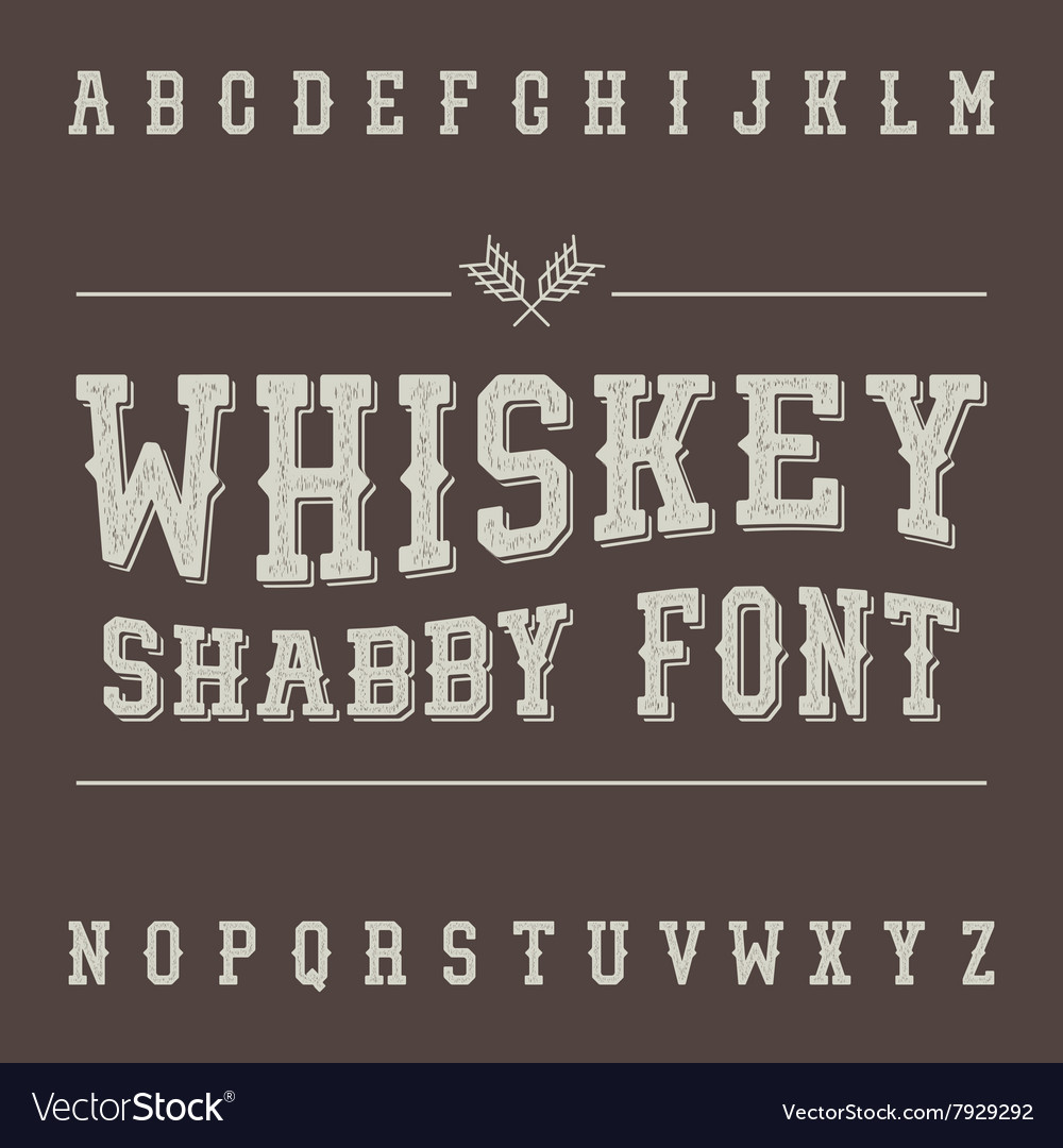 Shabby vintage whiskey font alcohol drink label vector