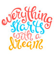 everything starts with a dream vector image