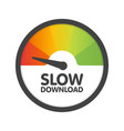 round speedometer slow download speed template vector image