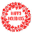 happy holidays card with red christmas wreath vector image