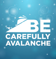 Be carefully avalanche vector image