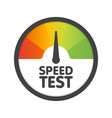 round speedometer speed test download template vector image