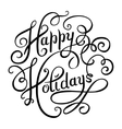 calligraphic Happy Holidays hand writing vector image