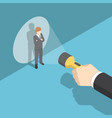 isometric hand pointing flashlight at businessman vector image