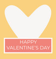 design for valentine day card heart and frame vector image