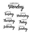 Hello monday Handwritten days of the week vector image