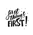 First things first hand drawn lettering vector image