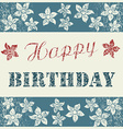 Happy Birthday Card with floral composition on vector image vector image