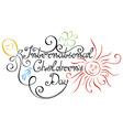 International Childrens Day Inscription vector image