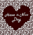 Have a nice day background with cup of coffee vector image