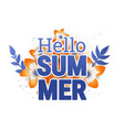 bright hello summer poster vector image