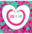 love and art creative and inspiration poster with vector image