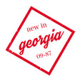 new in georgia rubber stamp vector image