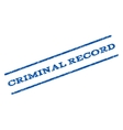 Criminal Record Watermark Stamp vector image