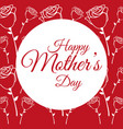 happy mothers day poster with roses flower vector image