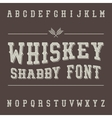 Shabby Vintage Whiskey Font Alcohol Drink Label vector image vector image